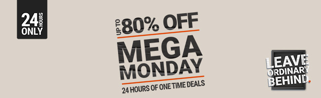 MEGA MONDAY: UP TO 80% OFF